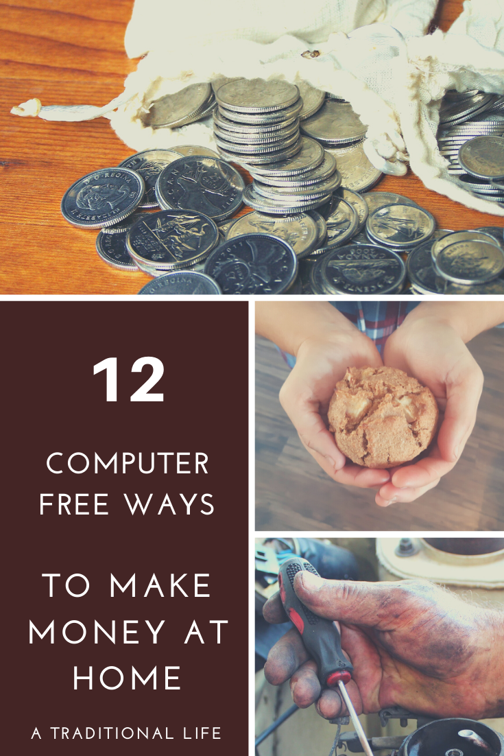 Make money at home with one of these computer-free ideas!